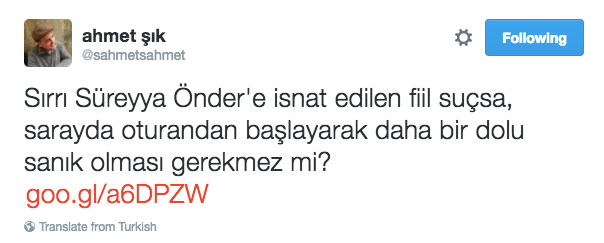 "Tweet 1: ""If Sirri Sureyya Onder is guilty of these charges, then don't many people including the ones sitting in the [Presidential] Palace need to be charged too?"""
